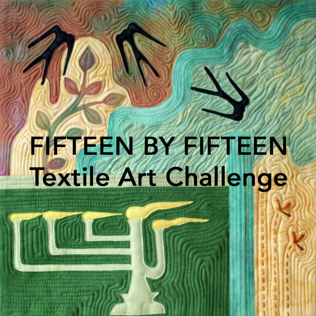 Fifteen by Fifteen Textile Art Challenge